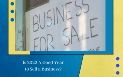 Is 2022 A Good Year To Sell A Business?