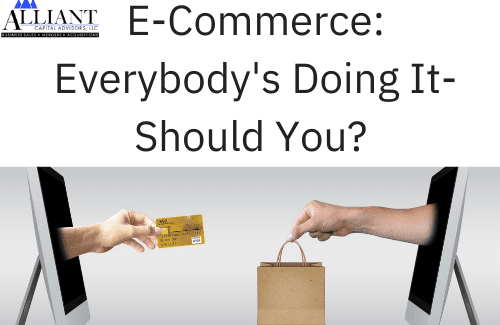 E-commerce: Everybody's Doing It – Should You?